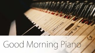 Good Morning - short piano music start into your day