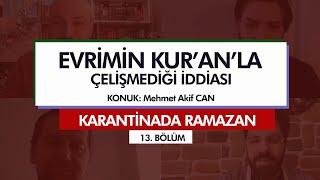 Karantinada Ramazan | EVRİMİN KUR'AN'LA ÇELİŞMEDİĞİ İDDİASI (13. Bölüm)