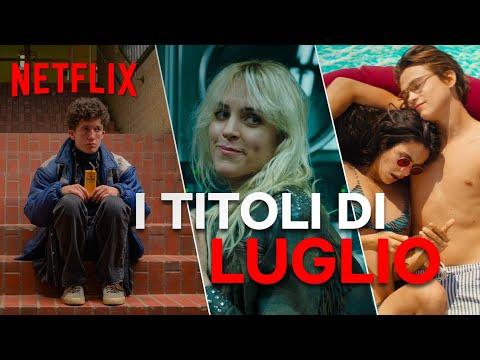 Le novità di luglio su Netflix | ITALIA
