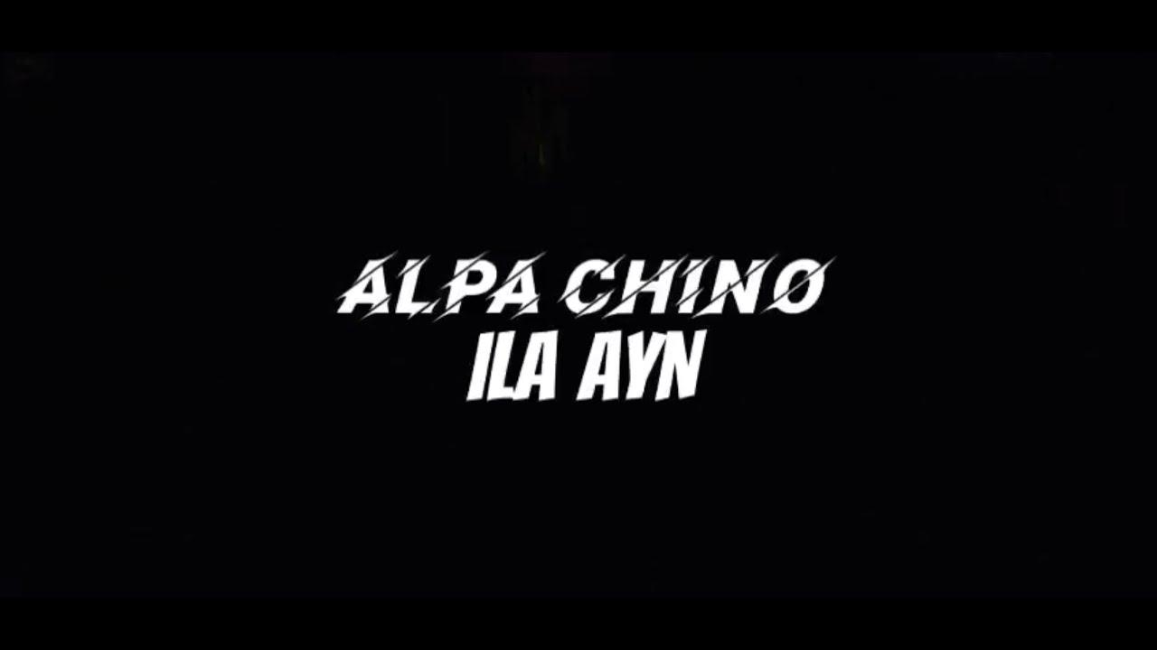 Download ALPA CHINO  - Ila Ayn / إلى أين  (Exclusive Lycris Clip)  Prod. MH B