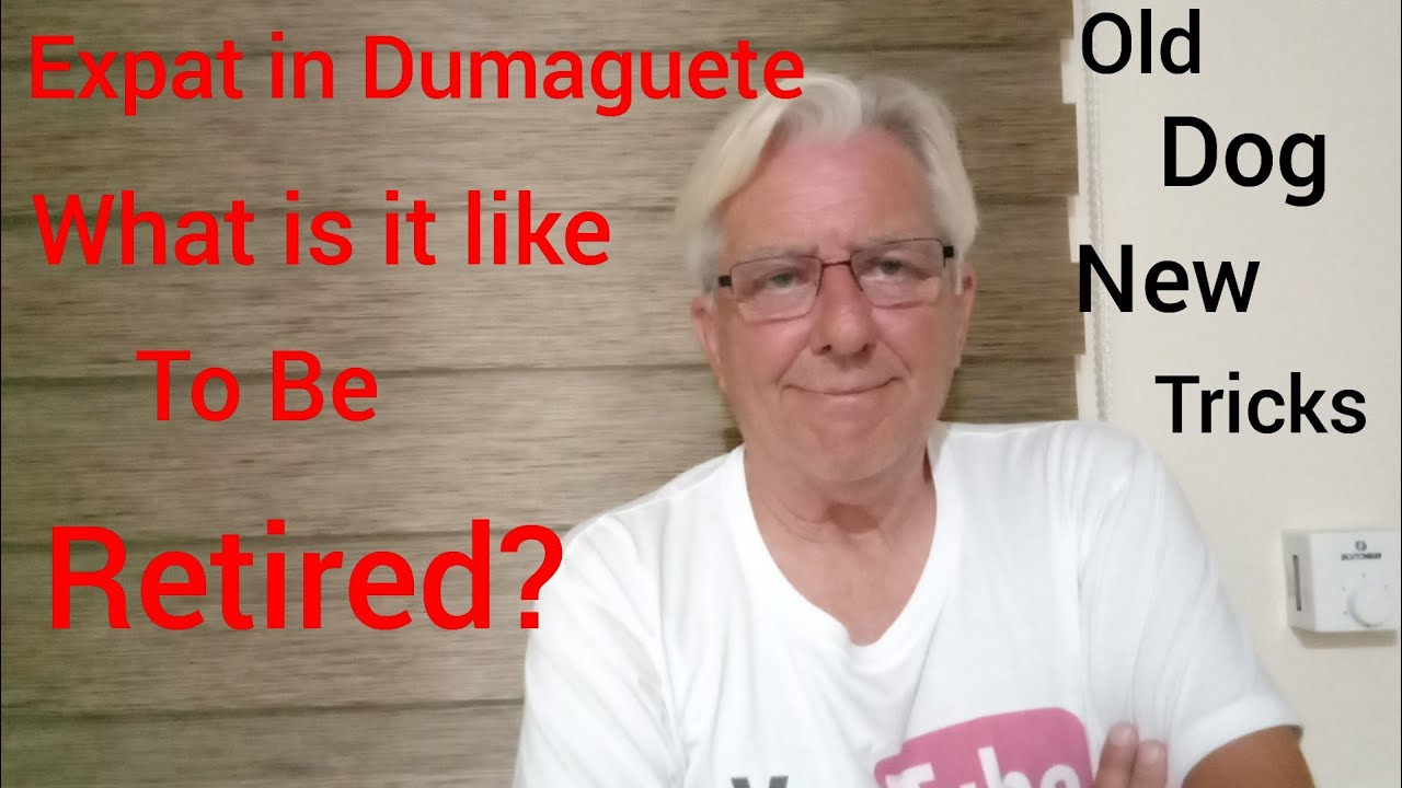Expat in Dumaguete, What is it Like to be Retired? Old Dog New Tricks Philippines August 7, 2020
