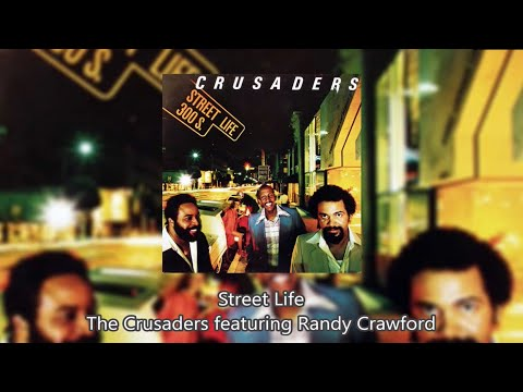 Street Life - The Crusaders featuring Randy Crawford