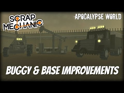 Scrap Mechanic Apocalypse- EP 132- Survival Base Improvements & Buggy (World Download)