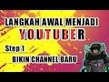 - Cara Menjadi YouTubers - Tahapan Membuat Channel YouTube Baru