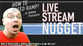 How to Speed Ramp in Adobe Premiere | Live Stream Nugget | Wednesday July 29 2020