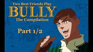Two Best Friends Play Bully || The Compilation (1/2)