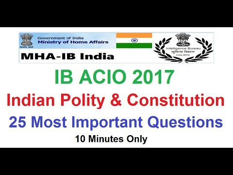 IB ACIO 2017 || 25 Most Important Indian Polity & Constitution Questions