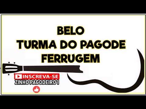 BELO - TURMA DO PAGODE - FERRUGEM - AS MELHORES ZINHO PAGODEIRO 1