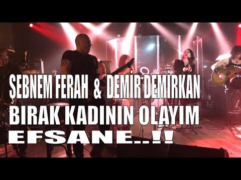 Şebnem Ferah & Demir Demirkan - Bırak Kadının Olayım EFSANE !! (DorockXL -  24.03.17)