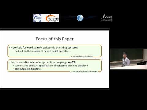 """ICAPS 2018: Tran Cao Son on """"EFP and PG-EFP: Epistemic Forward Search Planners in Multi-Agent ..."""""""