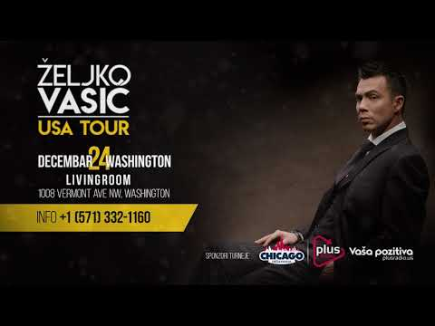 Plus Radio - Vaša pozitiva! :: ŽELJKO VASIĆ USA TOUR 2017 :: WASHINGTON :: NAJAVA