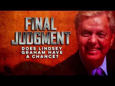 Lindsey Graham Running For President. Final Judgment