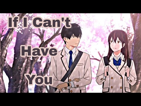 Nightcore - If I Can't Have You (kimi No Suizou Wo Tabetai AMV)