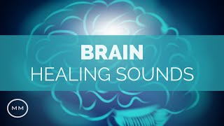 (Extremely Powerful) Brain Healing Sounds - Heal Your Brain Fast w/ Binaural Beats