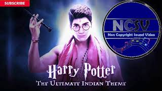 Harry potter the ultimae indian theme //copyright free sound #ncs #ncsv