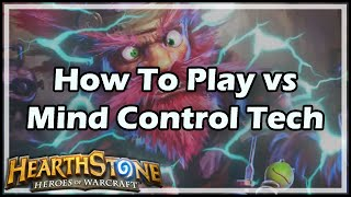 [Hearthstone] How To Play vs Mind Control Tech