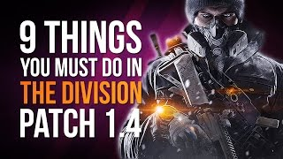 9 Things You Must Do in The Division 1.4