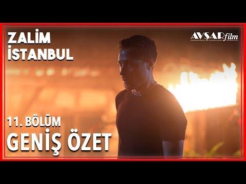 Zalim İstanbul 11. Bölüm Geniş Özet