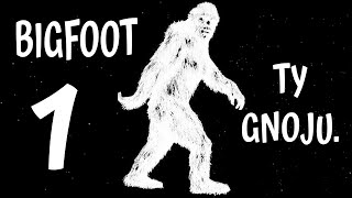Bigfoot ty Gnoju #1