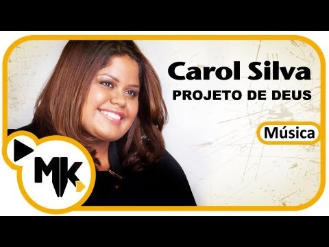 Projeto de Deus – Carol Silva – Oficial – MK Web Music