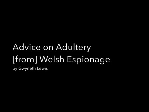 Advice on Adultery [from] Welsh Espionage by Gwyneth Lewis
