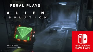 Feral plays Alien: Isolation on Nintendo Switch — In-depth gameplay