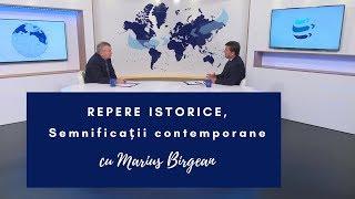 Repere istorice, semnificații contemporane  Realități și perspective 116, cu Marius Birgean