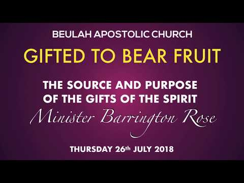 Minister Barrington Rose - The Source and Purpose of the Gifts of the Spirit