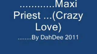 Maxi Priest - Crazy Love