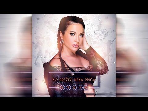 Stoja - Ko prezivi neka prica - (Audio 2016)