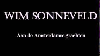 Wim Sonneveld - Aan de amsterdamse grachten