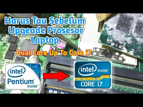 Beginilah Upgrade CPU/ Prosesor Laptop Dari Celeron Ke Core I3 I5 I7 | Cara Upgrade Prosesor Laptop