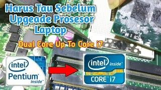Beginilah Upgrade CPU/ Prosesor Laptop dari Celeron Ke Core i3 i5 i7 | Cara Upgrade Prosesor Laptop