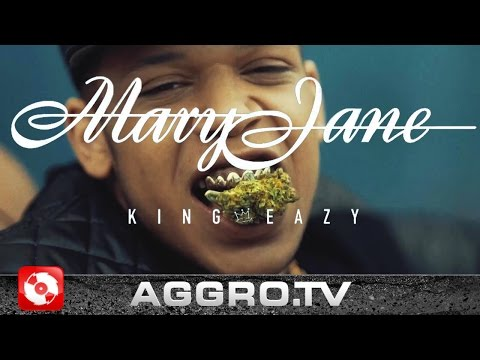 KING EAZY - MARY JANE (OFFICIAL HD VERSION AGGROTV)