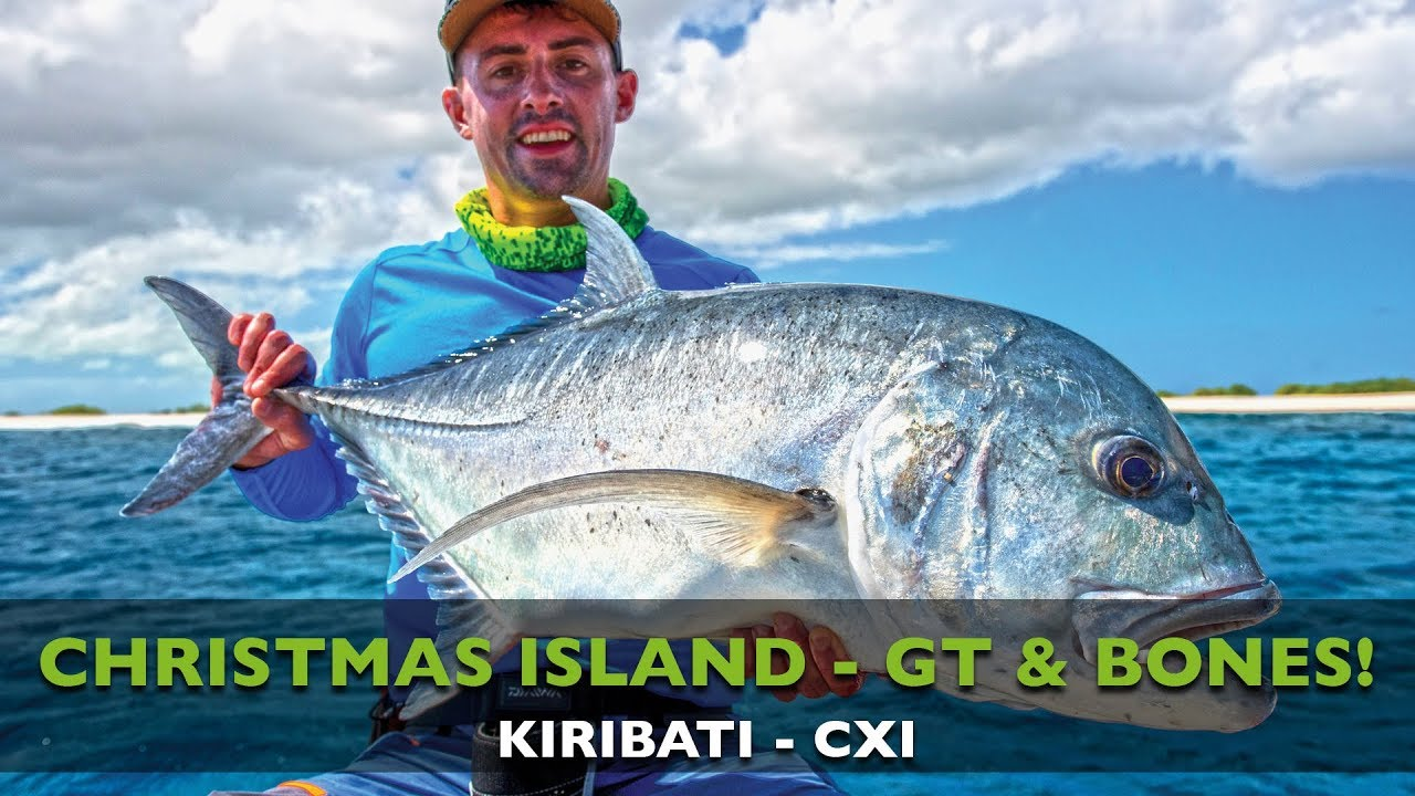 KIRIBATI - GIANT TREVALLY - BONEFISH - POPPING - FLY FISHING ...