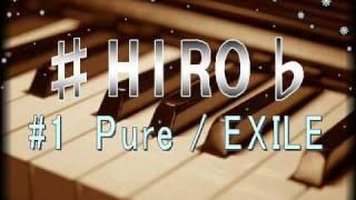 EXILEさんのpureを歌ってみました。 浜松市で活動中のsinger HIROです☆ ...