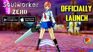 SoulWorker: Zero Mobile - Officially Launch Gameplay (Android/IOS)