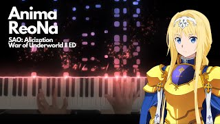 SAO Alicization: War of Underworld Part 2 OP 「ANIMA」ReoNa Piano cover/tutorial