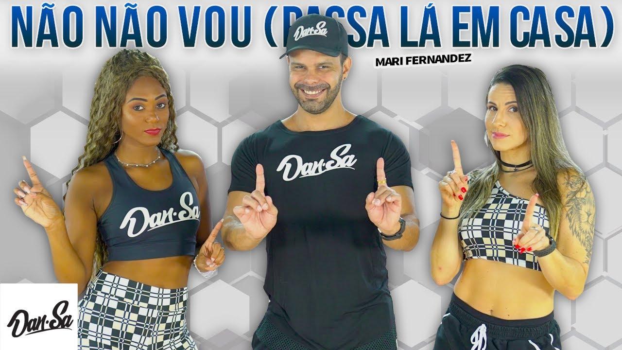 Não Não Vou (PASSA LÁ EM CASA) - Mari Fernandez - Dan-Sa /  Daniel Saboya (Coreografia)