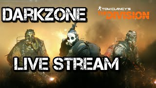 The Division Live: EARLY DARKZONE FUN LETS GO!!! PVP ACTION!!! COME AND JOIN THE FAMILY!!