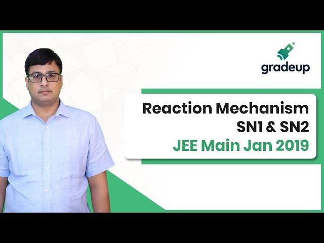 SN1 and SN2 Reaction Mechanism | Organic Chemistry | JEE Main Jan 2019