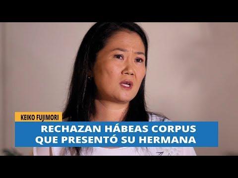 KEIKO FUJIMORI: RECHAZAN HÁBEAS CORPUS QUE PRESENTÓ SU HERMANA en #21NOTICIAS