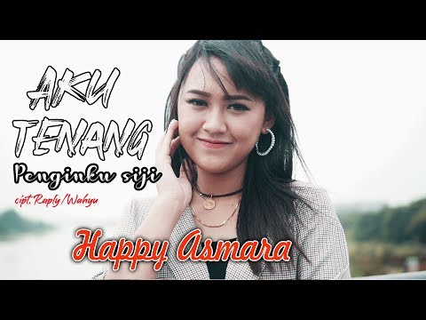 Happy Asmara - Aku Tenang [OFFICIAL]