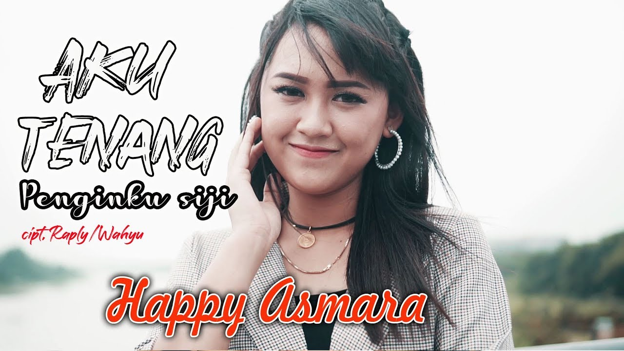 Happy asmara - Aku tenang [OFFICIAL]