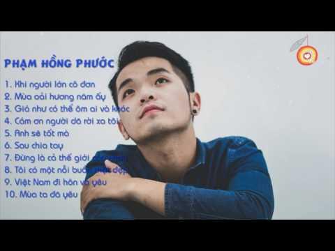 Những bài hát hay nhất của Phạm Hồng Phước