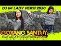 DJ IM LADY VERSI 2020 FEAT AKKA PRODUCTION REMIXER JATIM SLOW BASS