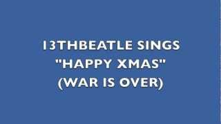 HAPPY CHRISTMAS(WAR IS OVER)-JOHN LENNON/YOKO ONO COVER