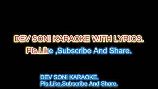 Dil Apna Aur preet paraiye Karaoke with lyrics by DEV SONI. Pls like subscribe comment and share.