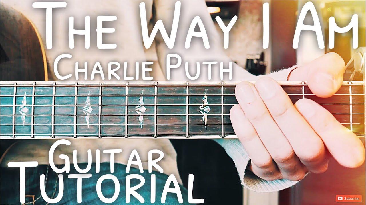 The Way I Am Charlie Puth Guitar Tutorial The Way I Am Guitar