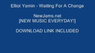 Elliot Yamin - Waiting For A Change (DOWNLOAD) (NEW 2010)